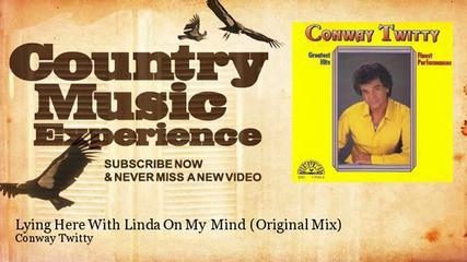 Conway Twitty - Lying Here With Linda On My Mind - Original Mix - Country Music Experience