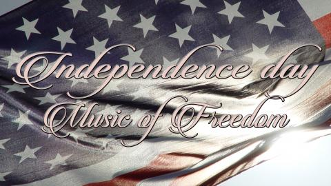 Independence Day - Music of Freedom