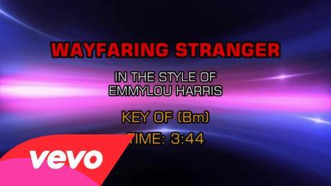 Emmylou Harris & The Nash Ramblers - Wayfaring Stranger (Karaoke)