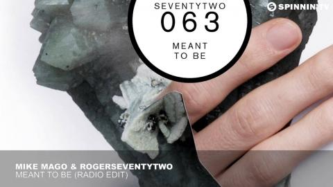 Mike Mago & Rogerseventytwo - Meant To Be (Radio Edit)