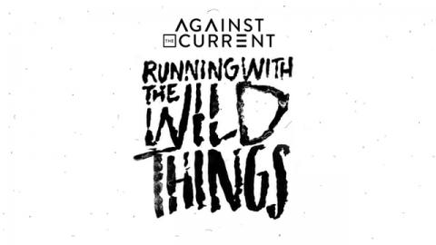Against The Current: Running With The Wild Things (Audio)