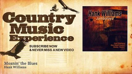 Hank Williams - Moanin' The Blues - Country Music Experience