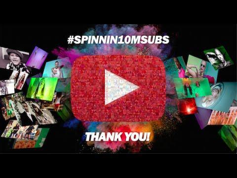 #SPINNIN10MSUBS