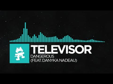 [Nu Disco] - Televisor - Dangerous (feat. Danyka Nadeau) [Monstercat Release]