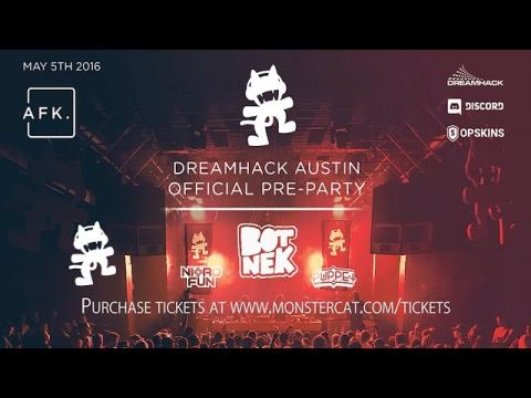 Monstercat AFK Launch x Official DreamHack Pre-Party