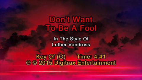 Luther Vandross - Don't Want To Be A Fool  (Backing Track)
