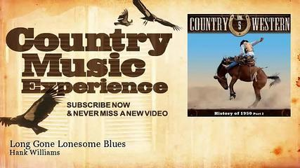 Hank Williams - Long Gone Lonesome Blues - Country Music Experience