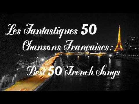 Les fantastiques 50 chansons française -  Best 50 French Songs