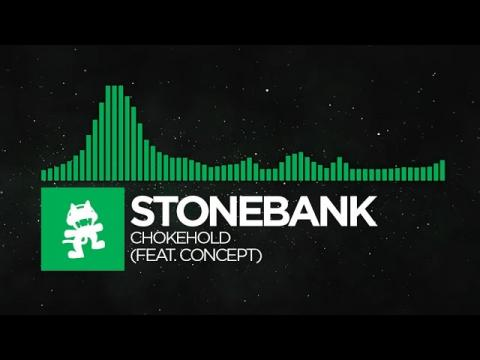 [Glitch Hop] - Stonebank - Chokehold (feat. Concept) [Monstercat EP Release]