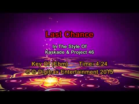 Kaskade & Project 46 - Last Chance (Backing Track)