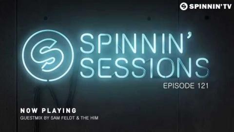 Spinnin' Sessions 121 - Guests: Sam Feldt & The Him
