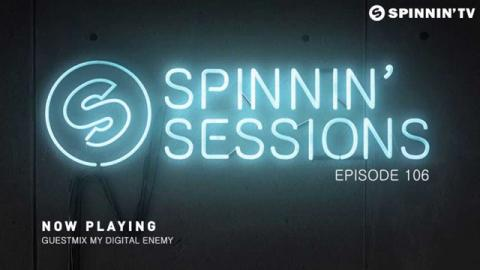 Spinnin' Sessions 106 - Guest: My Digital Enemy