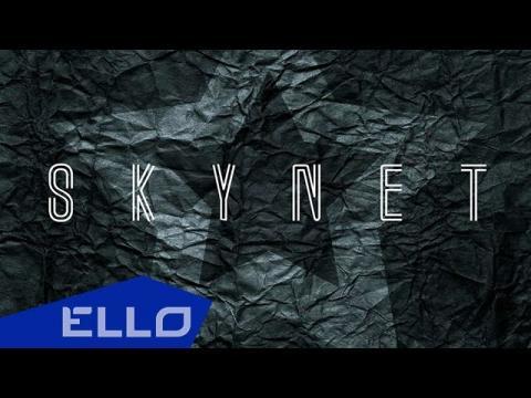 SKYNET - Искал / ELLO UP^ /