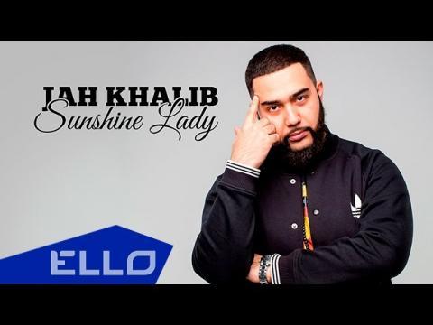 ПРЕМЬЕРА! Jah Khalib - Sunshine Lady