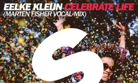 Eelke Kleijn - Celebrate Life (Marten Fisher Vocal)