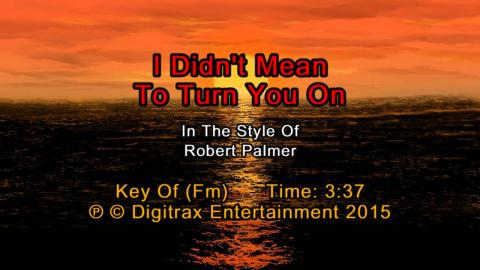 Robert Palmer - I Didn't Mean To Turn You On (Backing Track)