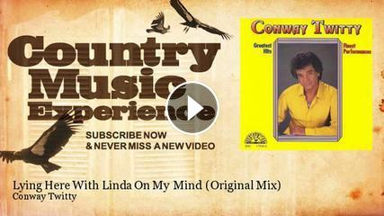 Conway Twitty - Lying Here With Linda On My Mind - Original