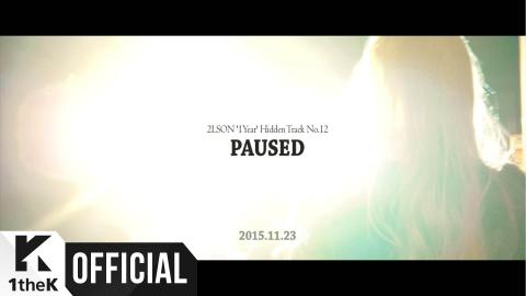 [Teaser] 2LSON(투엘슨) _ [1 Year: Hidden track] Paused(멈춰진) (Feat. KATE(케이트))