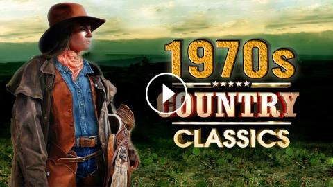 Best Classic Country Songs of 70s - Greatest Top 100 1970s