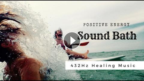 432Hz Healing Music ❯ Positive Energy Sound Bath ❯ Calm Meditation