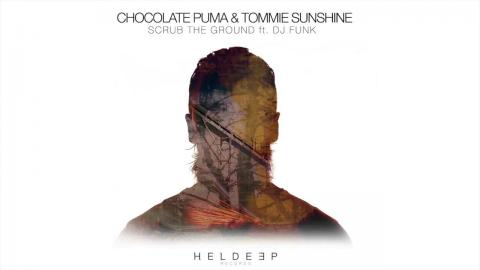 Chocolate Puma & Tommie Sunshine - Scrub The Ground feat. DJ Funk (Extended Mix)