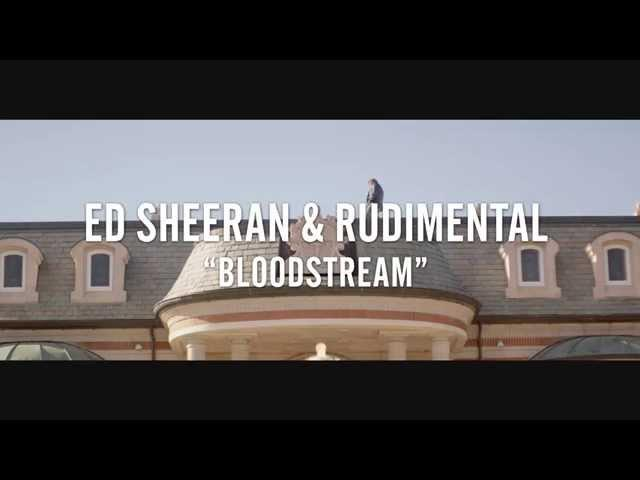 Ed Sheeran & Rudimental - Bloodstream [Trailer]
