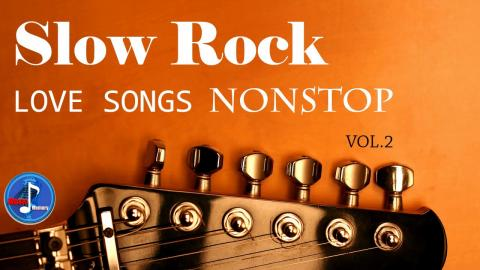 Slow Rock Nonstop Love Songs - Nonstop Slow Rock Golden Hits