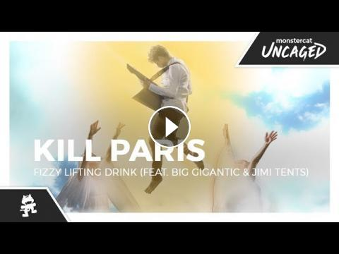 Kill Paris - Fizzy Lifting Drink (feat  Big Gigantic & Jimi