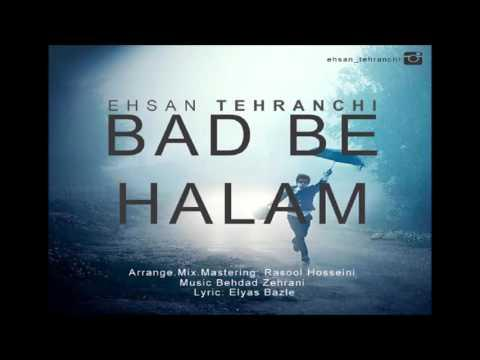 Ehsan Tehranchi - Bad Be Halam [NEW 2015]