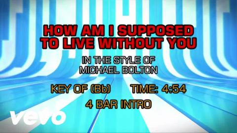 Michael Bolton - How Am I Supposed To Live Without You (Karaoke)