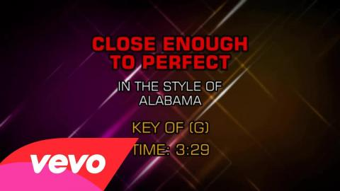 Alabama - Close Enough To Perfect (Karaoke)