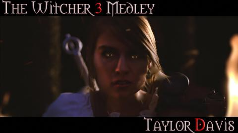The Witcher 3 Medley (Violin Cover) Taylor Davis