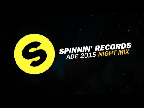 Spinnin' Records ADE 2015 - Night Mix