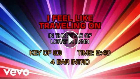 Loretta Lynn - I Feel Like Traveling On (Karaoke)
